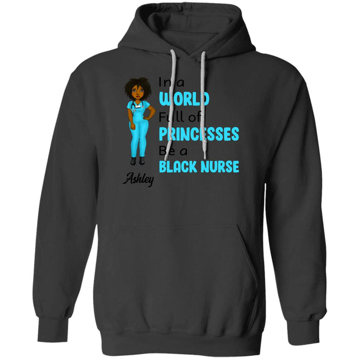 Custom In A World Full Of Princesses Be A Black Nurse Front Printed T-Shirt