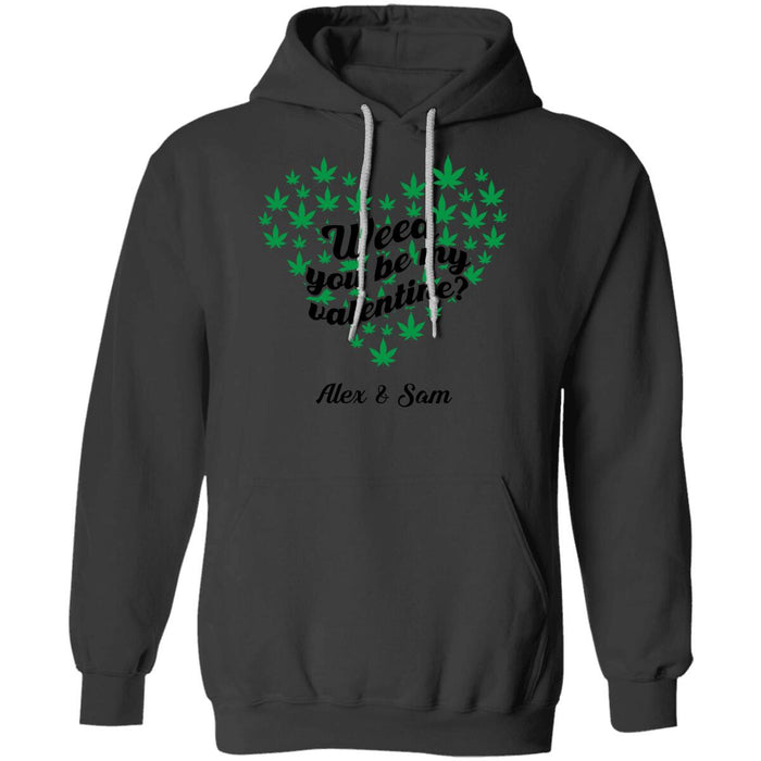 Custom Weed You are my valentine Front Printed T-Shirt