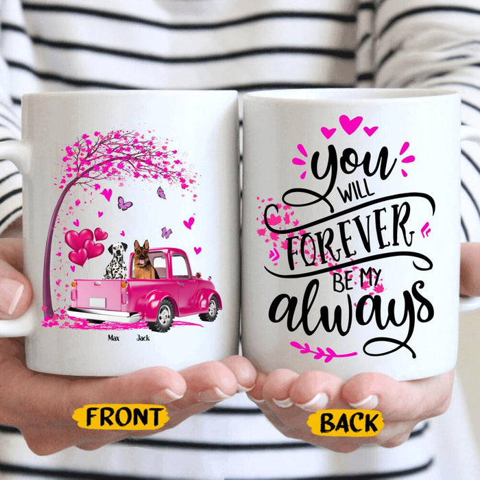 Custom Valentine You Will Forever Be My Always 11Oz, 15Oz Ceramic Mug