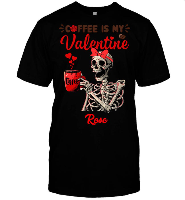 Custom Coffee Is My Valentine Front Printed T-Shirt