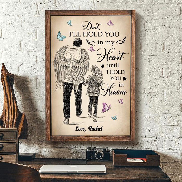 Custom Dad I'll hold you in my heart until I hold you in heaven Poster