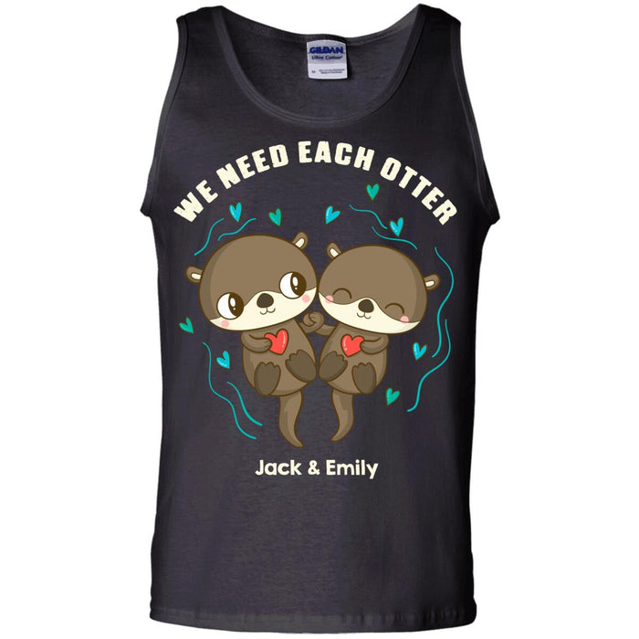 Custom We Need Each Otter Front Printed T-Shirt