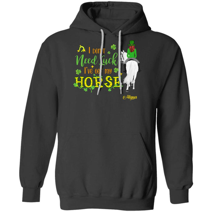Custom I Don't Need Luck I've Got My Horse Front Printed T-Shirt
