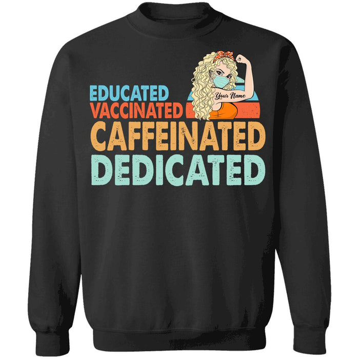 Custom Educated Vaccinated Caffeinated Dedicated Strong Women Front Printed T-Shirt