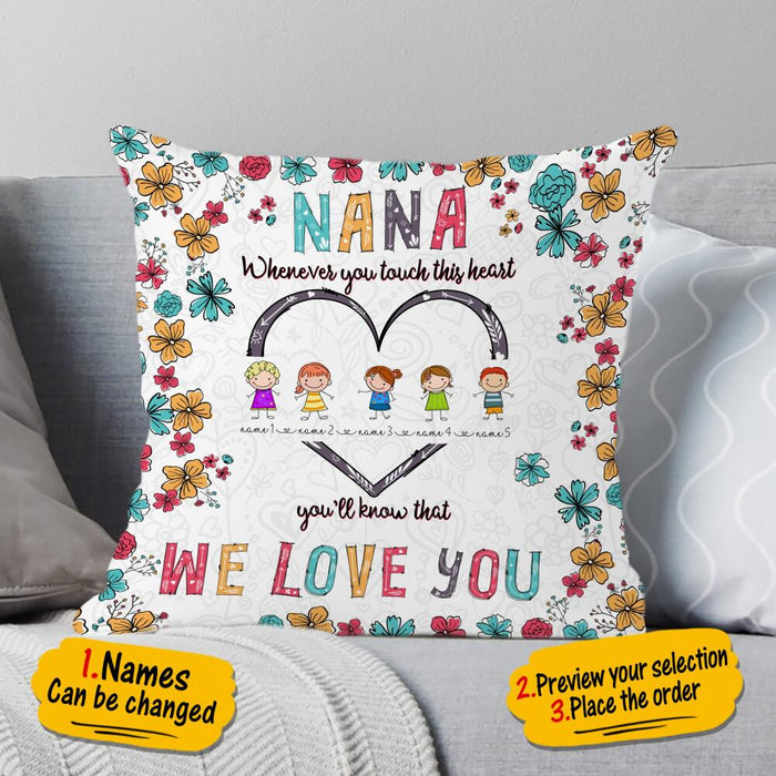 Custom Grandma Whenever You Touch This Hear You'll Know That We Love You Square Pillow Case