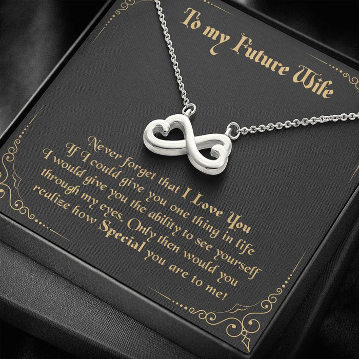 To My Future Wife Never Forget That I Love You - Wife Appreciation Day Gift Infinity Heart Pendant