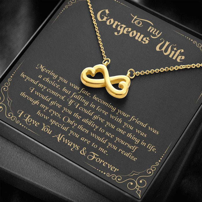 To My Gorgeous Wife - How special you are to me - Infinity Heart Pendant