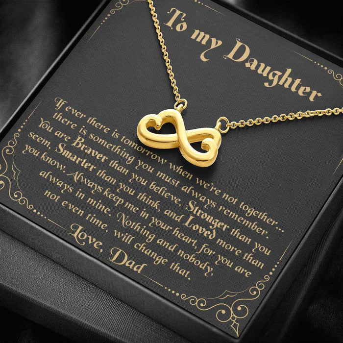 To my Daughter - Always keep me in your heart Love Dad Infinity Heart Pendant