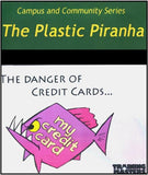 "The Plastic Piranha - The Danger of Credit Card Abuse. Version 2 ""DOWNLOAD ONLY"""