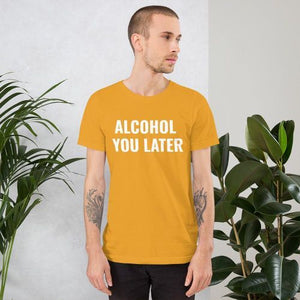 alcohol you later T-shirt geel
