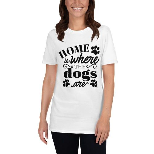 Home Is Where The Dogs Are T-shirt