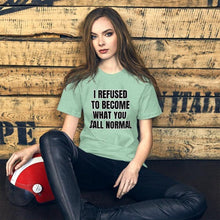 Afbeelding in Gallery-weergave laden, I Refused To Become What You Call Normal T-shirt zeegroen