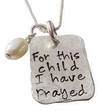 Load image into Gallery viewer, Personalized For This Child I Prayed Necklace