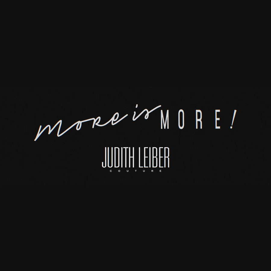 MORE IS MORE! For Him by Judith Leiber