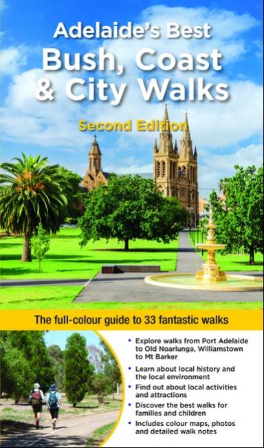 ADELAIDE'S BEST BUSH, COAST & CITY WALKS