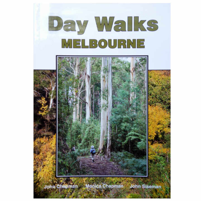 DAY WALKS MELBOURNE - CHAPMAN/SISEMAN - 2ND EDITION