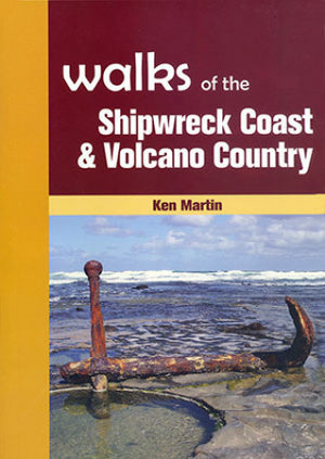WALKS OF THE SHIPWRECK COAST - VOLCANO COUNTRY