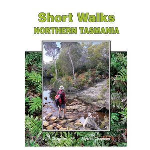 SHORT WALKS NORTHERN TASMANIA JOHN CHAPMAN