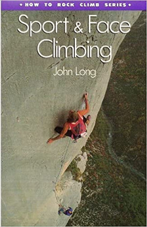 Sport and Face Climbing John Long