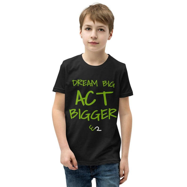 Dream Big, Act Bigger: Youth Short Sleeve T-Shirt - Earth Rebirth