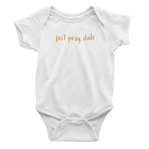 Just Pray, Dude Onesie