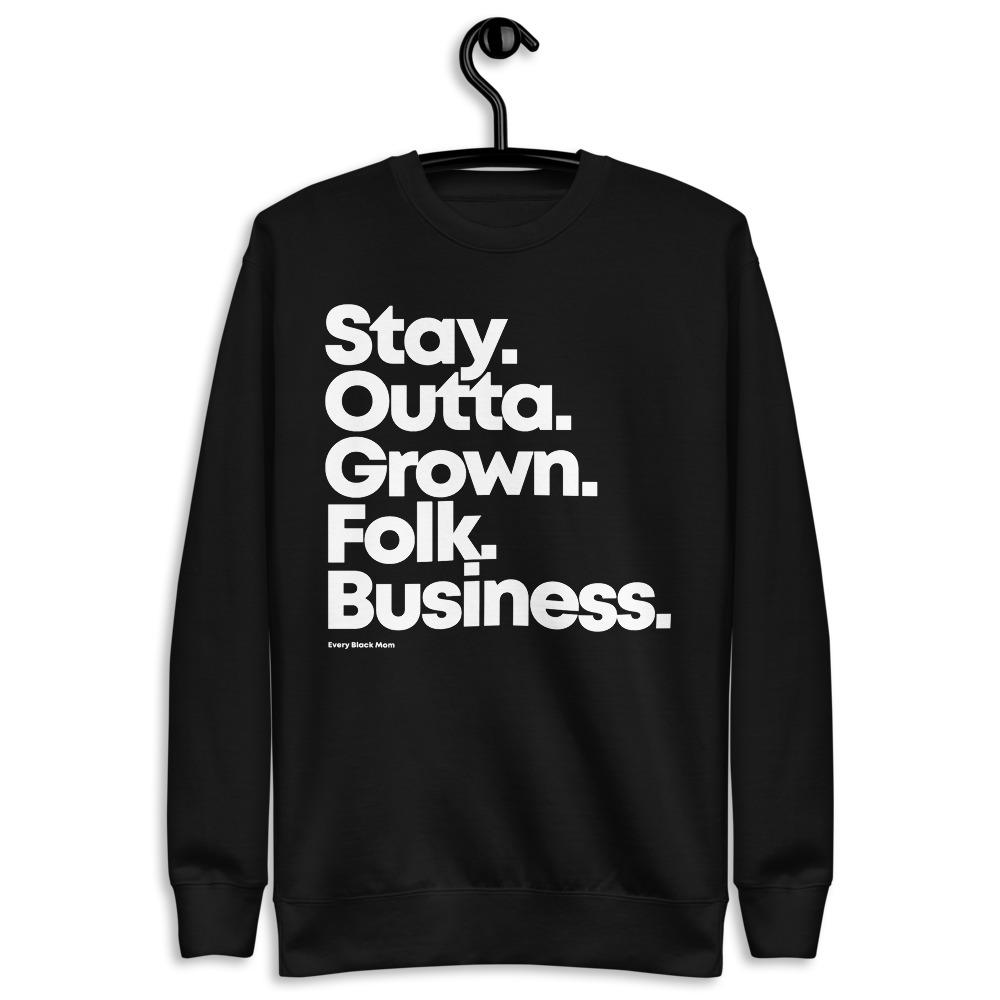 Grown Folk Business Sweatshirt