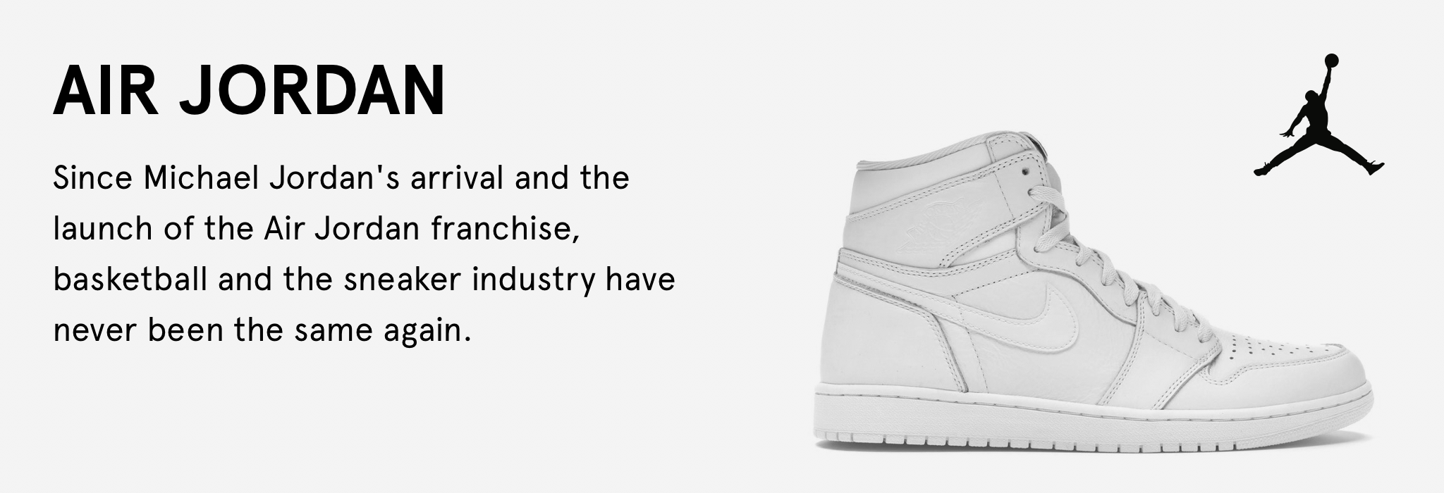 Since Michael Jordan's arrival and the launch of the Air Jordan franchise, basketball and the sneaker industry have never been the same again.