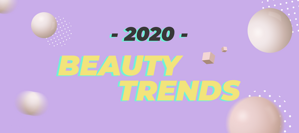 Top Beauty Trends of 2020