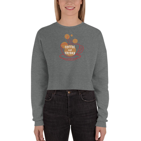 Coffee and Friday Crop Sweatshirt (add your own text) - RKW Designs Online Marketplace