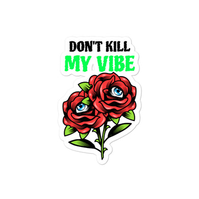 Don't Kill My Vibe Bubble-free stickers - RKW Designs Online Marketplace