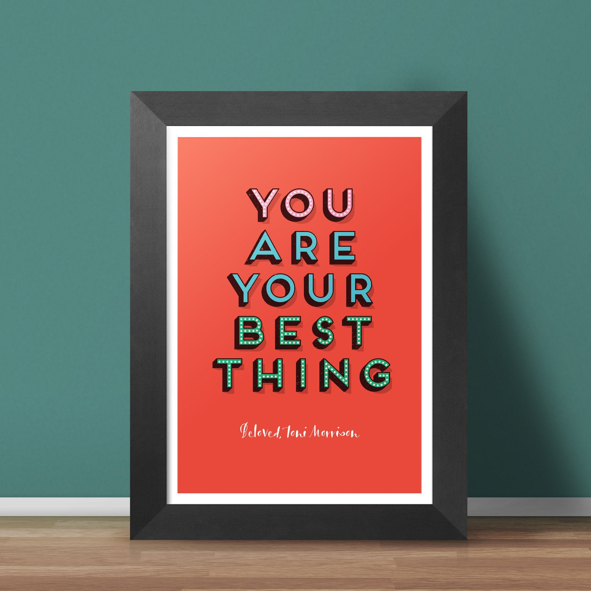 "FRAMED - You Are Your Best Thing Giclée Print - Toni Morrison Inspirational Literary Quote 14"" x 10"""