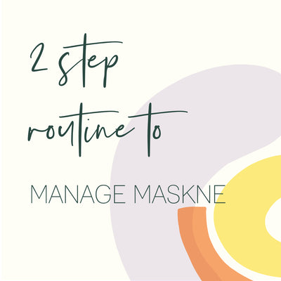 2 Step Routine to Manage Maskne