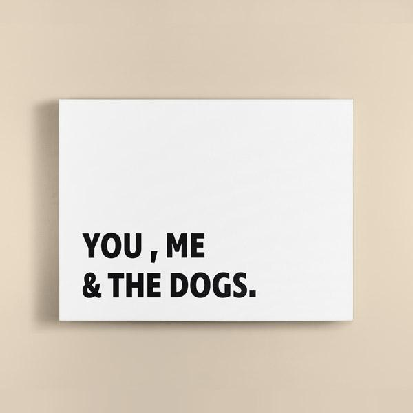Canvas Quote - You, Me, and the Dogs - Custom pet art of your dog or cat by pop-your-pup