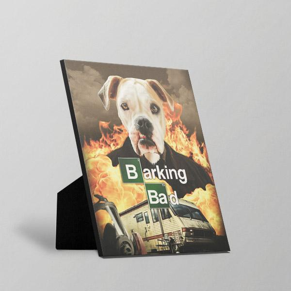 Barking Bad - Standing Canvas by Pop Your Pup