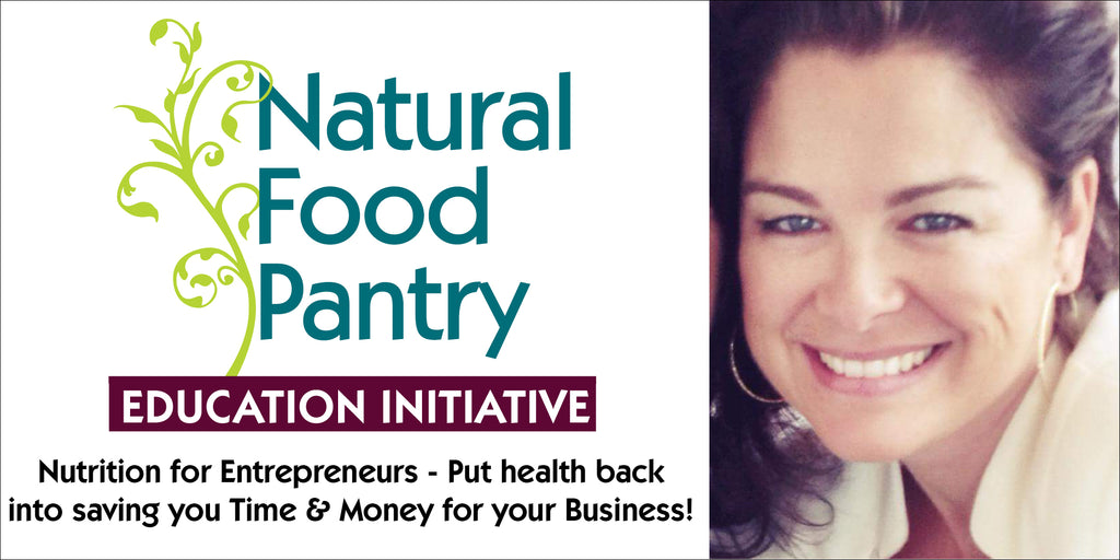 Jun 5: Nutrition for Entrepreneurs - A Networking Event that puts health back into saving you Time and Money for your Business!