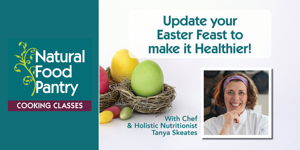 Apr 17: NFP Cooking Class - Update your Easter Feast to make it Healthier!