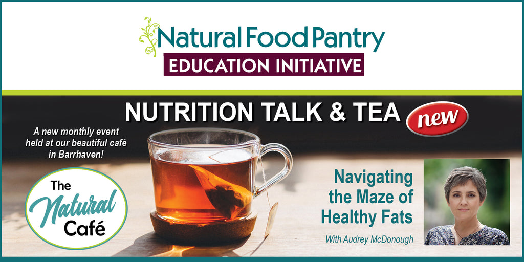 Jul 25: NFP NUTRITION TALK & TEA:  Navigating the Maze of Healthy Fats