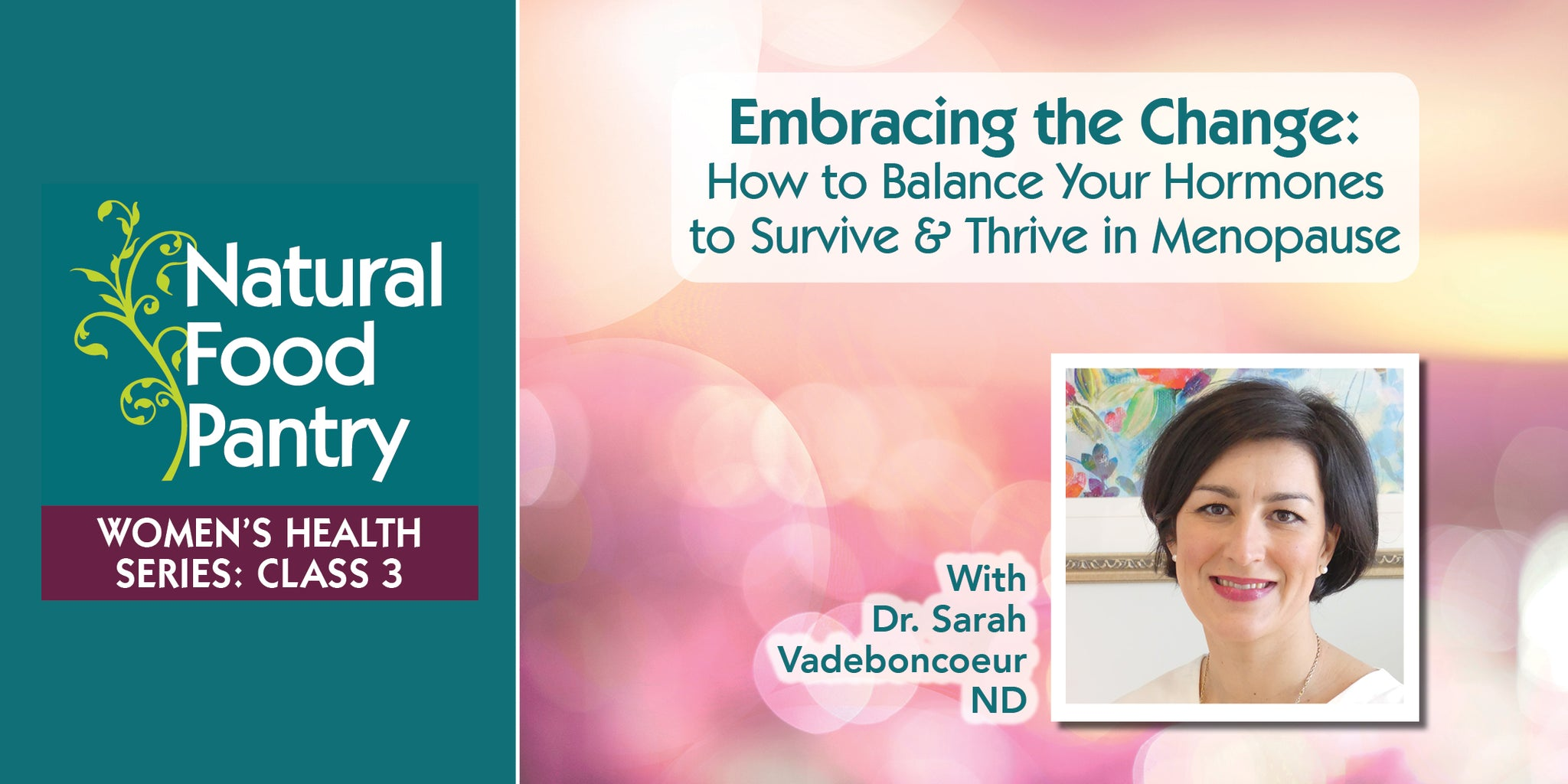 Nov 12: NFP Women's Health Series Class 3:   Embracing The Change: How to Balance Your Hormones and Survive and Thrive in Menopause
