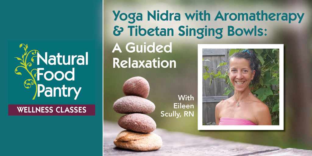 Mar 19:  Yoga Nidra with Aromatherapy & Tibetan Singing Bowls