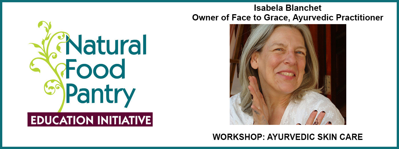 MAY 4 - AYURVEDIC SKIN CARE WORKSHOP