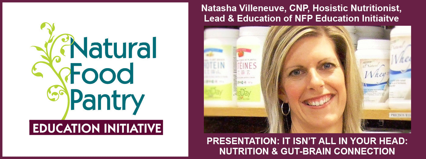 MAY 3:  IT ISN'T ALL IN YOUR HEAD! NUTRITION AND THE GUT-BRAIN CONNECTION