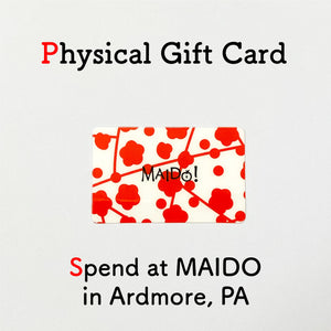 Gift Card: Spend at Our Store in Ardmore, PA - MAIDO! Kairashi Shop