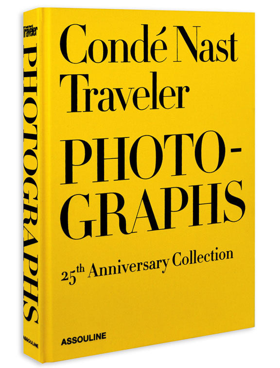 Condé Nast Traveler Photographs - Forward by: KLARA GLOWCZEWSKA INTRODUCTION BY: LUC SANTE