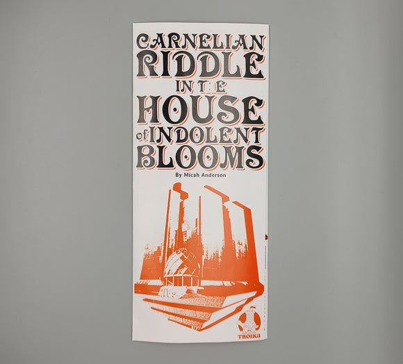 Carnelian Riddle in the House of Indolent Blooms