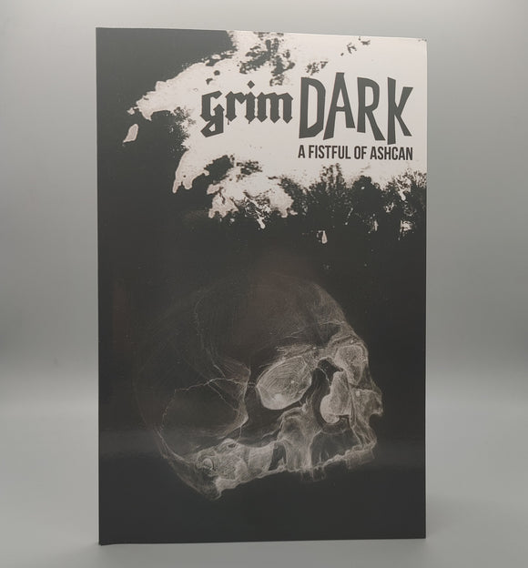 grimDARK: A Fistful of Ashcan