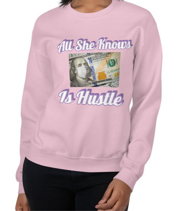 """All She Knows Is Hustle"" Sweatshirt - Babiibuzz Boutique"