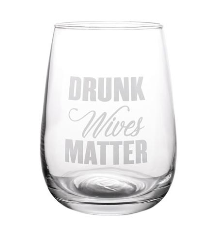 Drunk Wives Matter Stemless Wine Glass - 17 oz - CASE OF 24