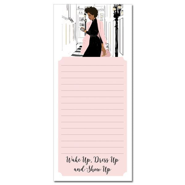 MNP119 Wake Up Dress Up Show Up Magnetic Notepad