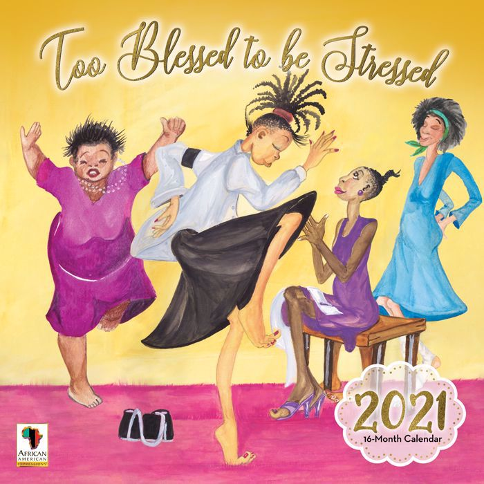 WC196 Too Blessed to be Stressed 2021 Wall Calendar