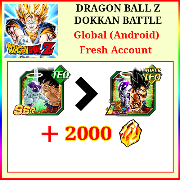 [Global][Android] Dokkan Battle Fresh Starters with 2000DS💎 LR Goku & Frieza